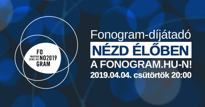 MA ESTE! Nézd élőben a Fonogram-díjátadót a fonogram.hu-n!